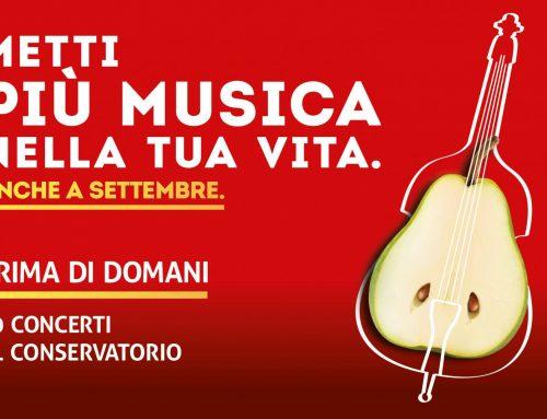 PRIMA DI DOMANIa settembre10 concerti al Conservatorio